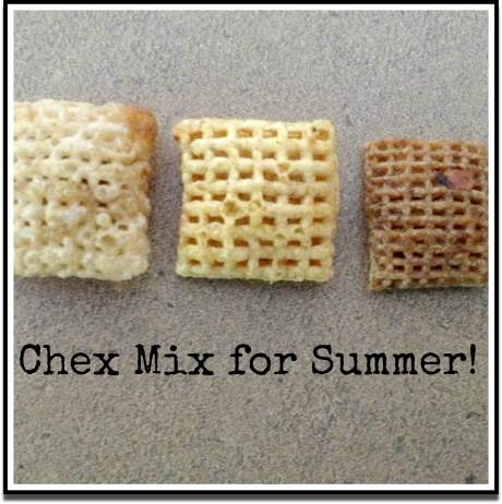 Chex Mix in the Summer